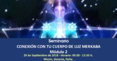Seminario Conexión con tu Cuerpo de Luz Merkaba - Módulo 2